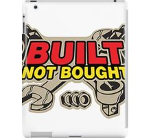 BUILT NOT BOUGHT color version iPad Case/Skin