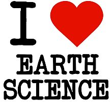 I Love Earth Science Photographic Print