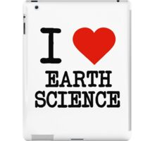 I Love Earth Science iPad Case/Skin