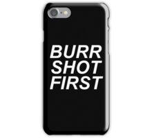 Hamilton - Burr Shot First iPhone Case/Skin