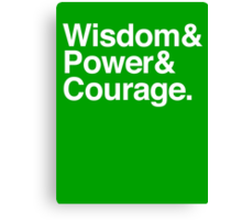 Wisdom & Power & Courage. Canvas Print