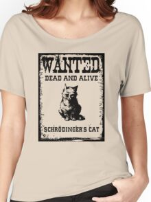 Schrödinger's cat WANTED poster Women's Relaxed Fit T-Shirt