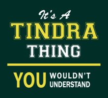 It's A TINDRA thing, you wouldn't understand !! by satro