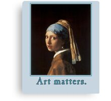 Girl with a Pearl Earring  Art Matters  Canvas Print