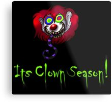 Its Clown Season! Metal Print