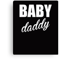BABY DADDY white Canvas Print