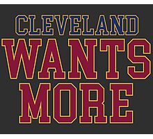 Cleveland Wants More Photographic Print