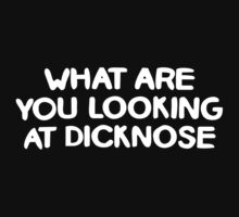 What are you looking at dicknose – Teen wolf by movieshirt4you