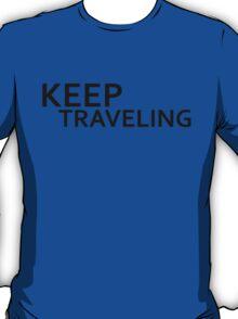 keep traveling T-Shirt