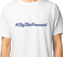 Fly the Pennant (alt version) Classic T-Shirt