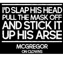Conor McGregor UFC MMA Champion talking about clowns Photographic Print