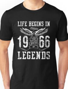 Life Begins In 1966 Birth Legends Unisex T-Shirt