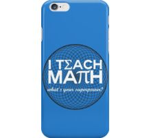 I Teach Math iPhone Case/Skin