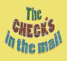 The CHECK'S in the mail ! Kids Clothes