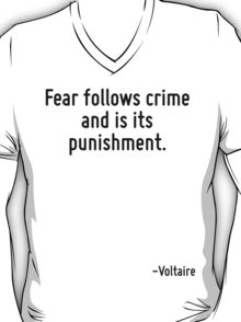 Fear follows crime and is its punishment. T-Shirt