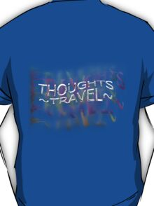 Thoughts Travel T-Shirt