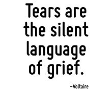 Tears are the silent language of grief. Photographic Print