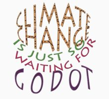 JUST so Waiting for Godot... by TeaseTees