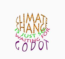 JUST so Waiting for Godot... Unisex T-Shirt
