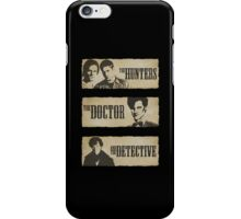 The Hunters, The Doctor and The Detective (Matt Smith version)  iPhone Case/Skin