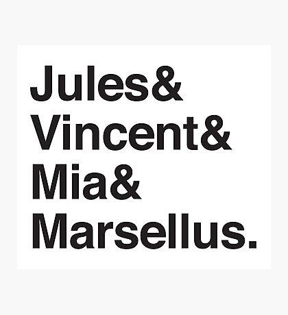 Jules & Vincent & Mia & Marsellus Photographic Print