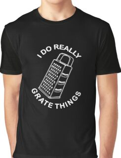 Grate Things Graphic T-Shirt