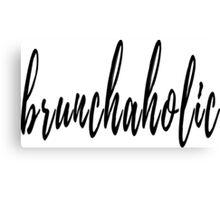 Brunchaholic Canvas Print