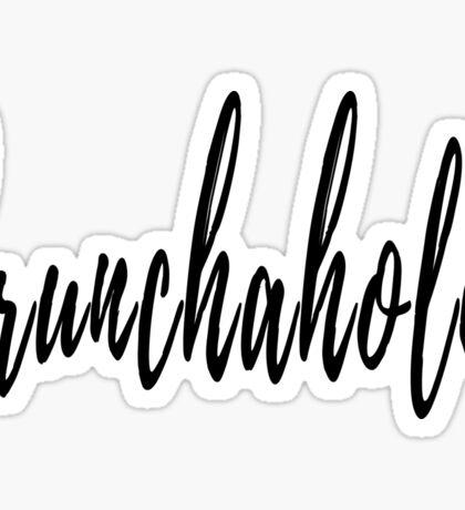 Brunchaholic Sticker