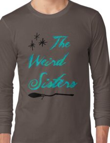 The Weird Sisters Long Sleeve T-Shirt
