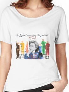 Look who's wearing the pantsuit now Women's Relaxed Fit T-Shirt