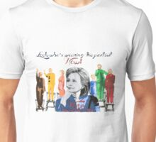 Look who's wearing the pantsuit now Unisex T-Shirt