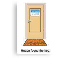 Hutton found the key. Canvas Print