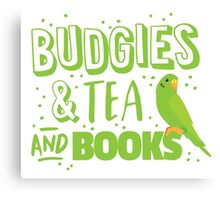 Budgies and Tea and books Canvas Print