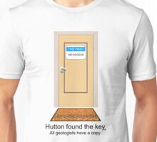 Hutton found the key. All geologists have a copy. Unisex T-Shirt