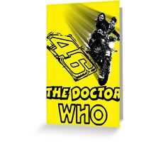 Who is The Doctor 46 Greeting Card