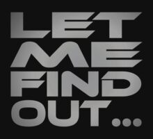 Let Me Find Out... Kids Tee