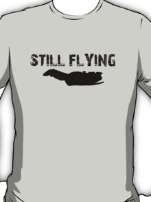 Still Flying T-Shirt