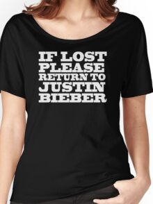 If lost please return to justin bieber Women's Relaxed Fit T-Shirt