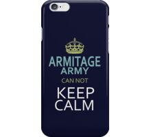 ARMITAGE ARMY can not keep calm iPhone Case/Skin