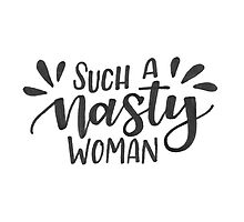 Nasty Woman Photographic Print