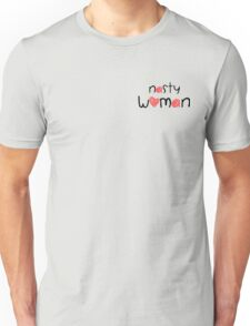 nasty woman - cute edition Unisex T-Shirt