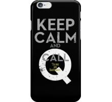 """Keep Calm and call Q """"I'm  your  new  Quartermaster"""" iPhone Case/Skin"""