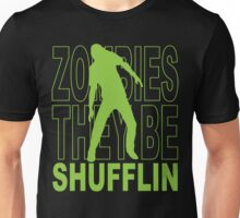 Zombies they be shufflin Unisex T-Shirt