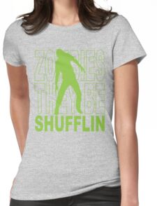Zombies they be shufflin Womens Fitted T-Shirt