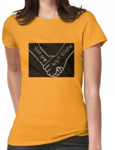 You are not Alone Womens Fitted T-Shirt