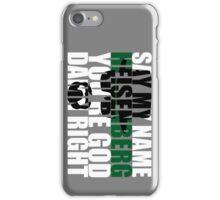 Say My Name iPhone Case/Skin