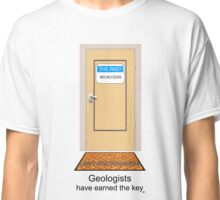 Geologists have earned the key. Classic T-Shirt