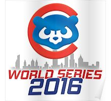 Chicago Cubs - World Series 2016 Poster