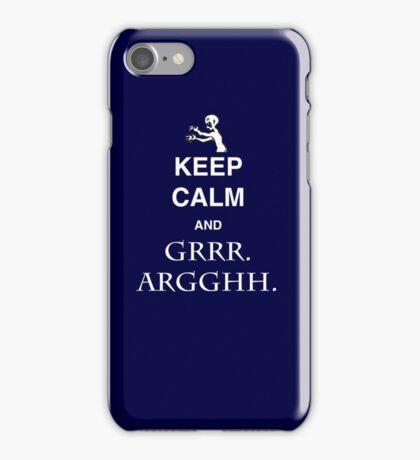 Keep Calm and Grr. Argh. iPhone Case/Skin