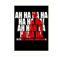 Dr Horrible Laugh  Art Print